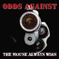 Image of Odds Against - The House Always Wins CD