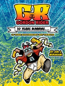 Image of Gordon Rider™ 10 Year Running...: 10 Year Anniversary Art Tribute Book 2ND EDITION