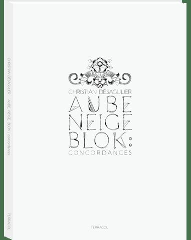 Image of Aube, Neige, Blok : Concordances