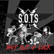 Image of S.O.T.S. (Stars of the Silverscreen) - Shit Out of Luck 7''