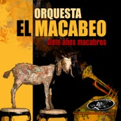 Image of Orquesta el Macabeo- Siete años Macabros (2015, Edición Argentina)