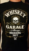 Image of Whiskey Garage Always Breaking Shit Black