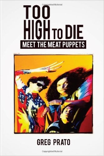 """Image of MEAT PUPPETS """"TOO HIGH TO DIE"""" BOOK"""