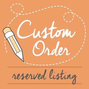 Image of Custom Order for Kristin