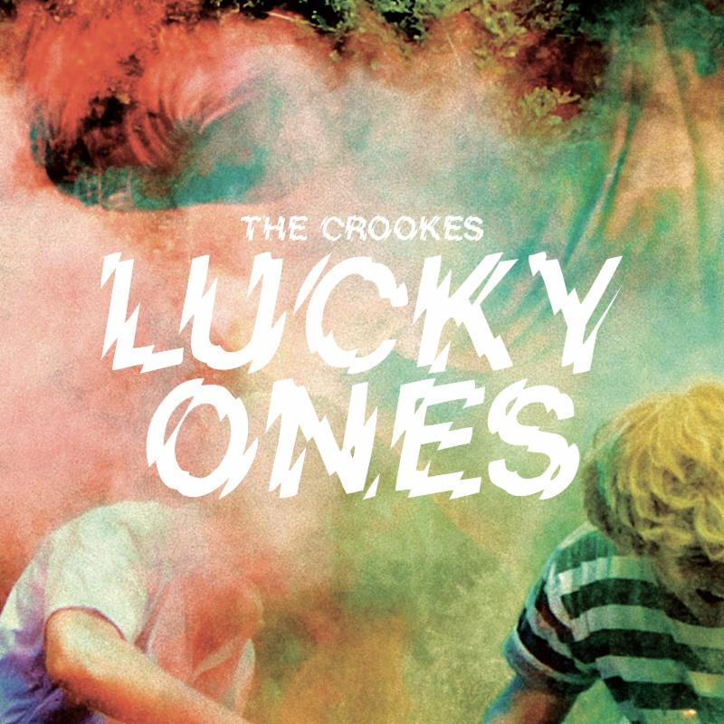The Crookes - Lucky Ones LP + Download Card