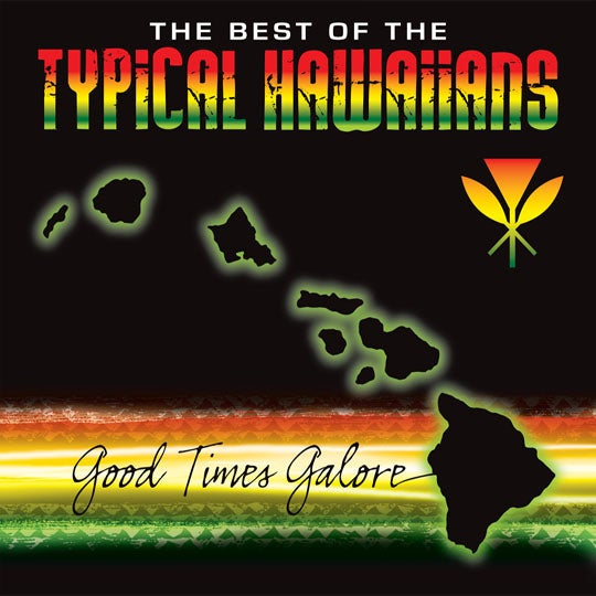 "Image of The Best Of The Typical Hawaiians "" Good Times Galore """