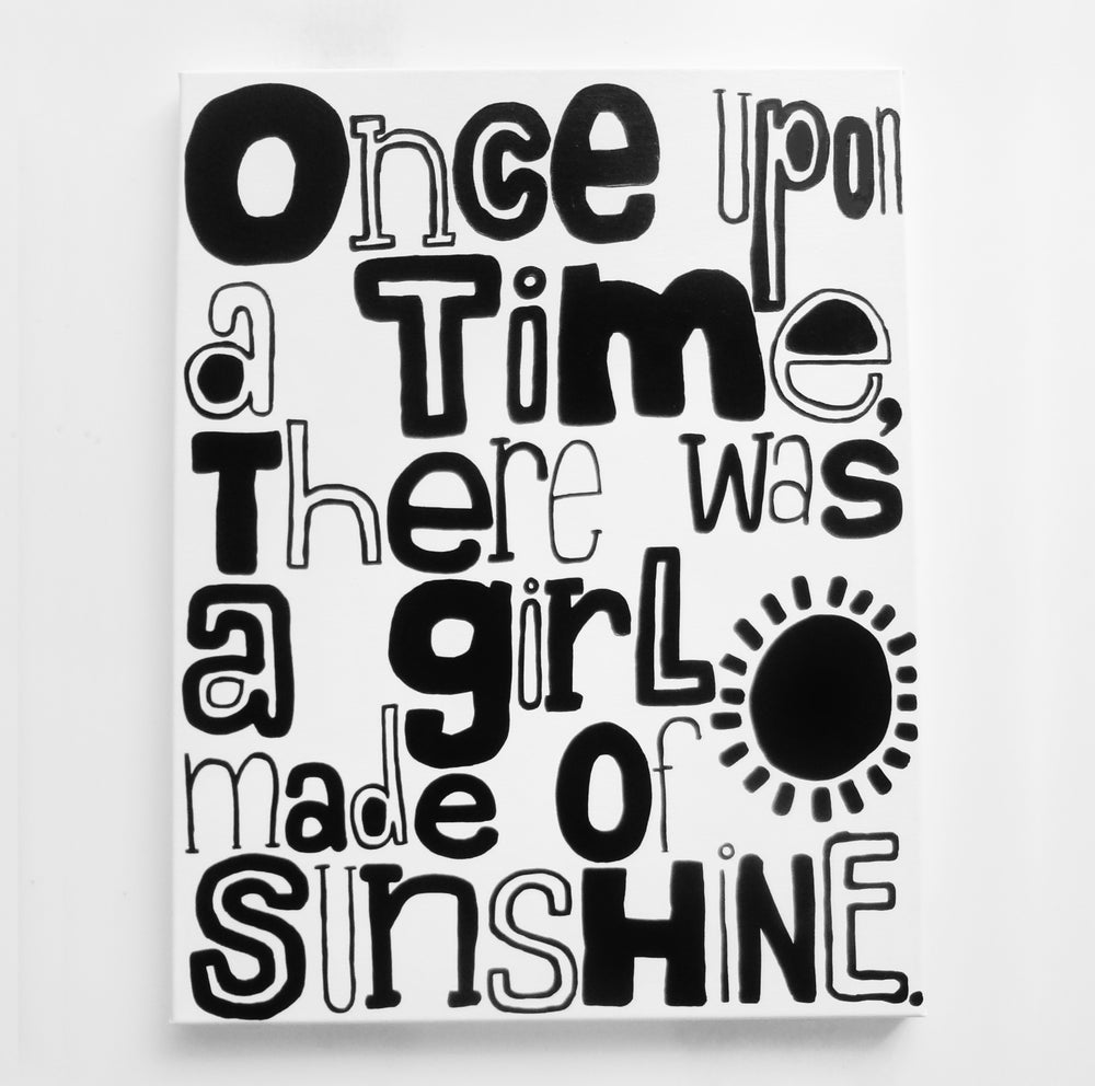 "Image of ONcE UPON a tiME, tHeRE WAS a GiRL mAdE Of SUNSHiNe. ☼ - 20"" X 26"""