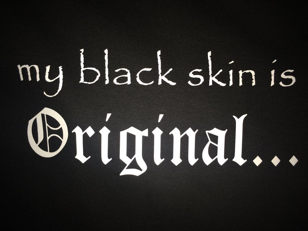 Image of my black skin is Original...
