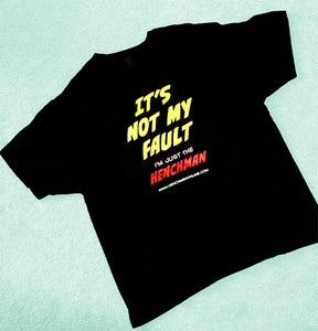"""Image of """"It's Not My Fault Im Just the Henchman"""" Tee Shirt"""