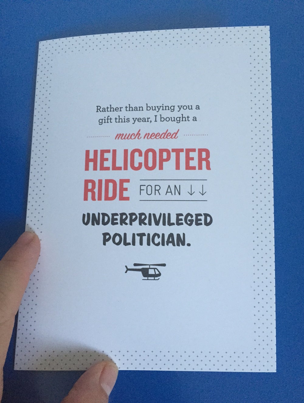 Image of 'Helicopter Ride For An Underprivileged Politician' Card