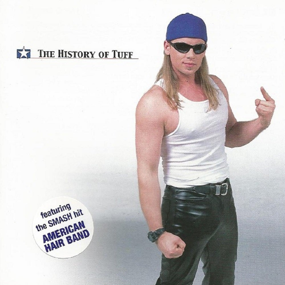 "Image of Tuff ""The History Of Tuff"" Feat: ""American Hairband"" (2001)"