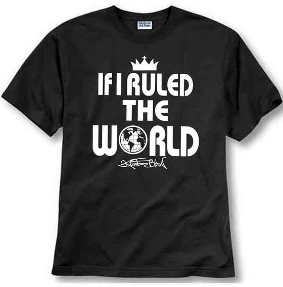 Image of If I Ruled the World Tshirt