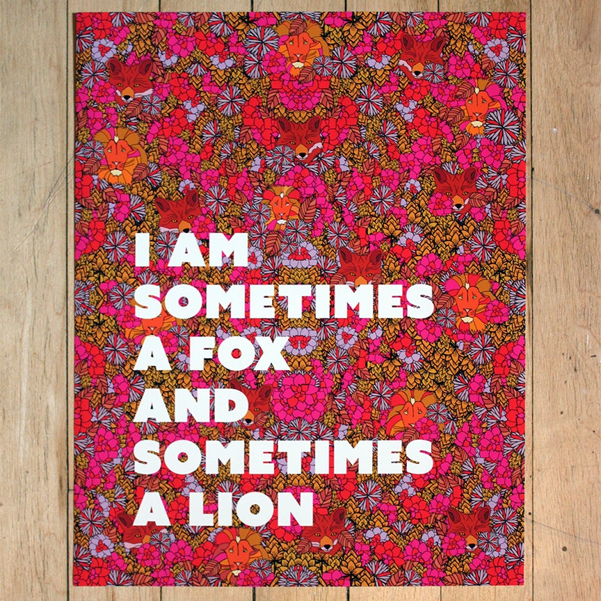 Image of I am Sometimes a Fox and Sometimes a Lion-11 x 14 print