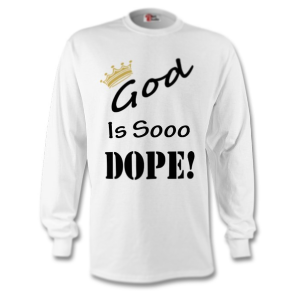 Image of God is so dope long sleeved shirt