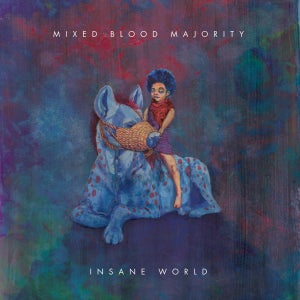 Image of Mixed Blood Majority - Insane World (DELUXE VERSION)