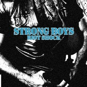 Image of STRONG BOYS - RIOTSHOCK