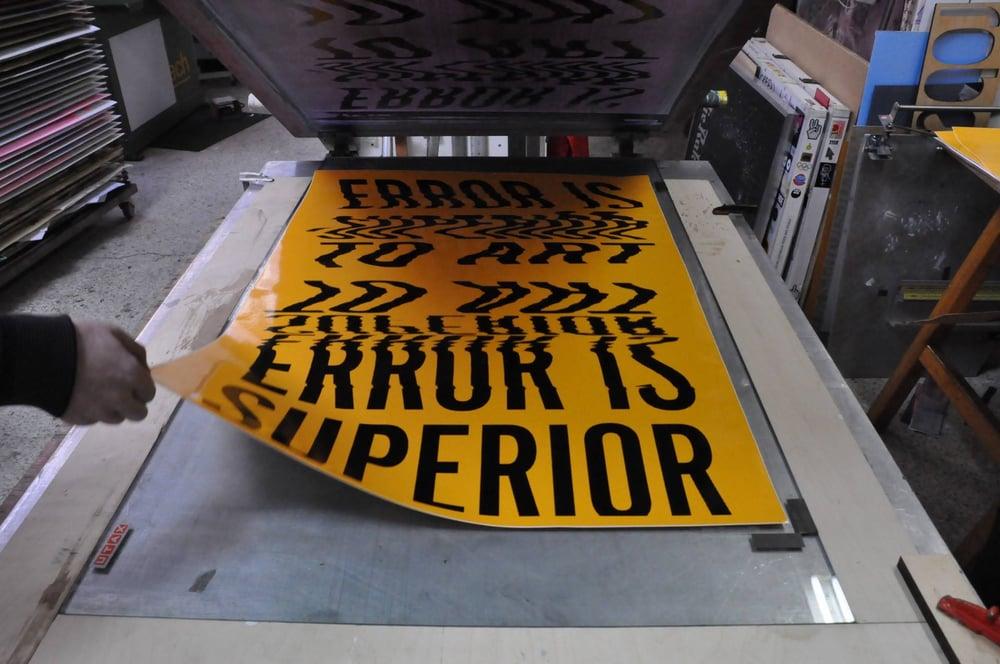 Error is Superior to Art / Silkscreen Print