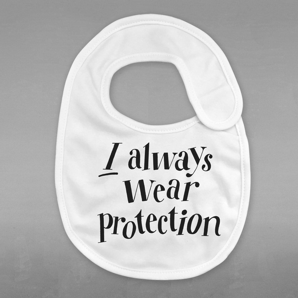 Image of I Always Wear Protection – Bib