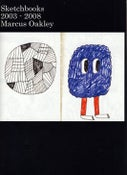 Image of Marcus Oakley 'Sketchbooks 2003-2008' Zine (Dilly06)