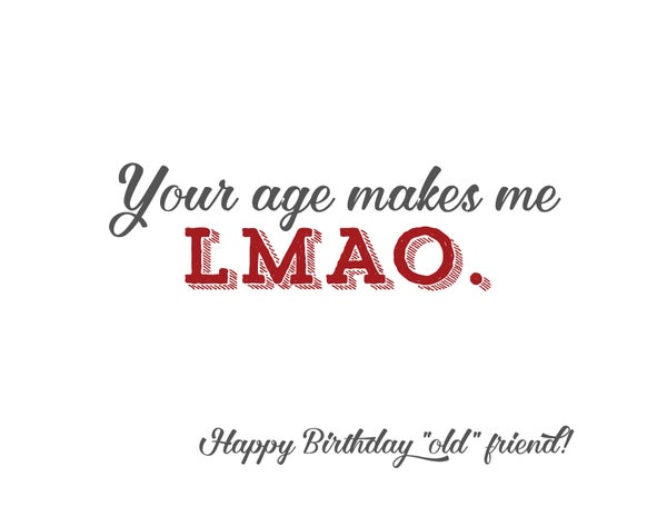 Image of Your age makes me LMAO card