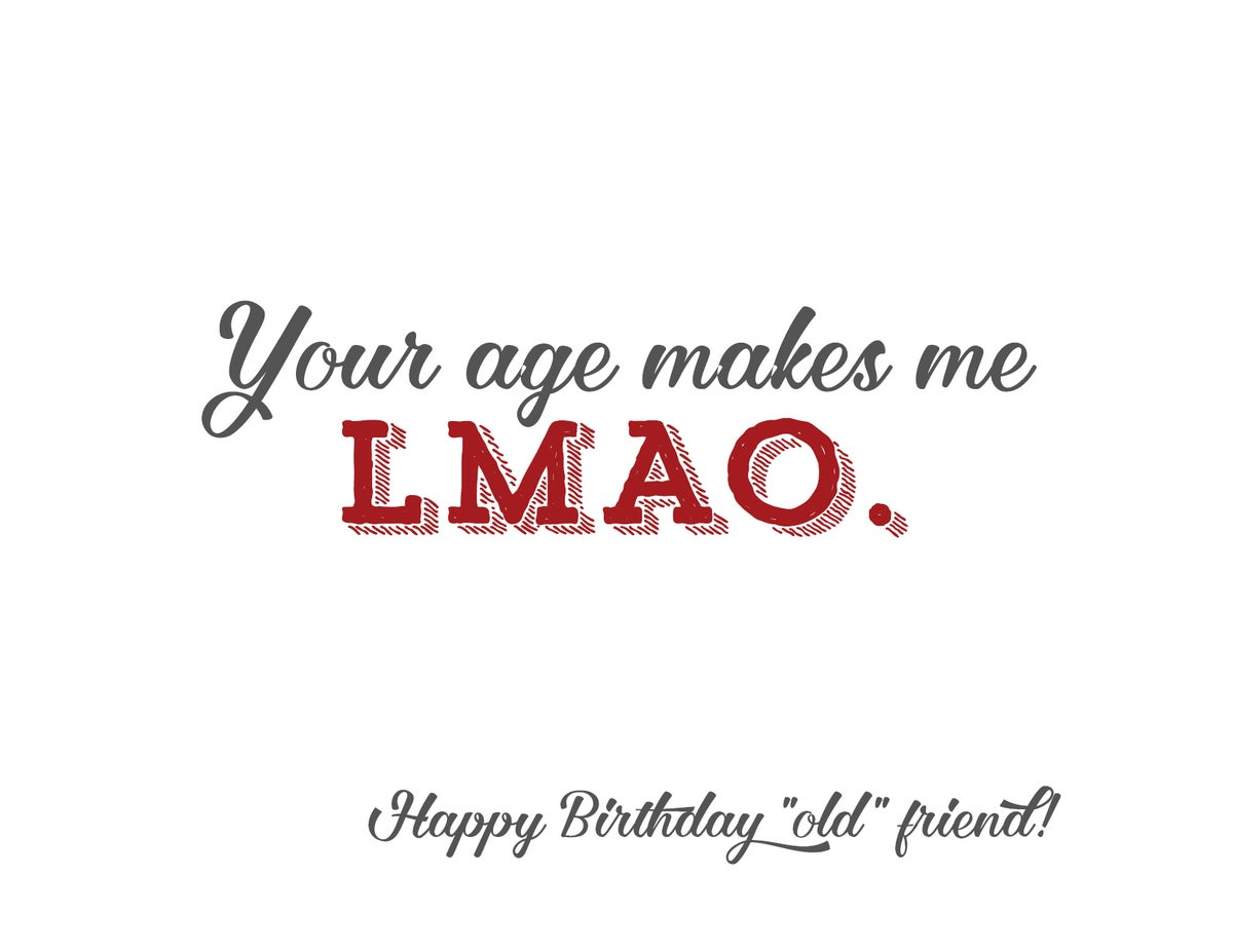 Your age makes me LMAO card