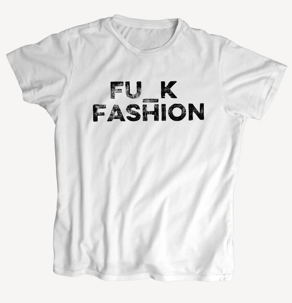 """Image of T-Shirt """"FU_K FASHION"""" - handprinted with love"""