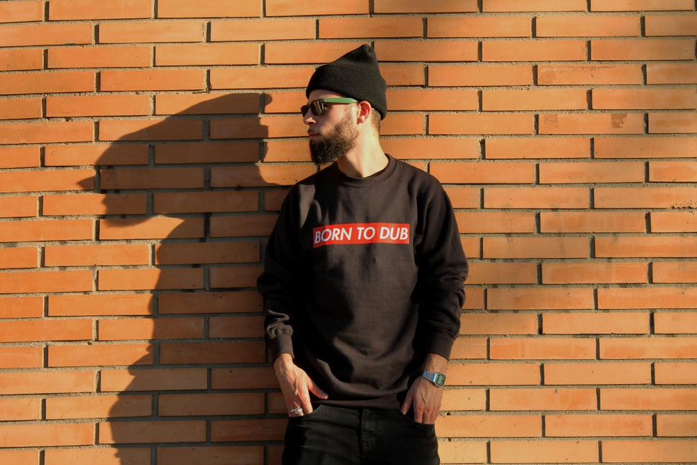 Image of BORN TO DUB Sweatshirt black