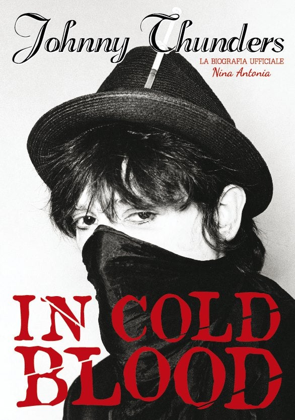 Image of Johnny Thunders 'In Cold Blood' di Nina Antonia