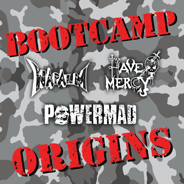 Image of HAVE MERCY / NAPALM / POWERMAD - Bootcamp Origins [BOOTCAMP SERIES #25]