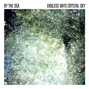 Image of BY THE SEA - ENDLESS DAYS, CRYSTAL SKY LP