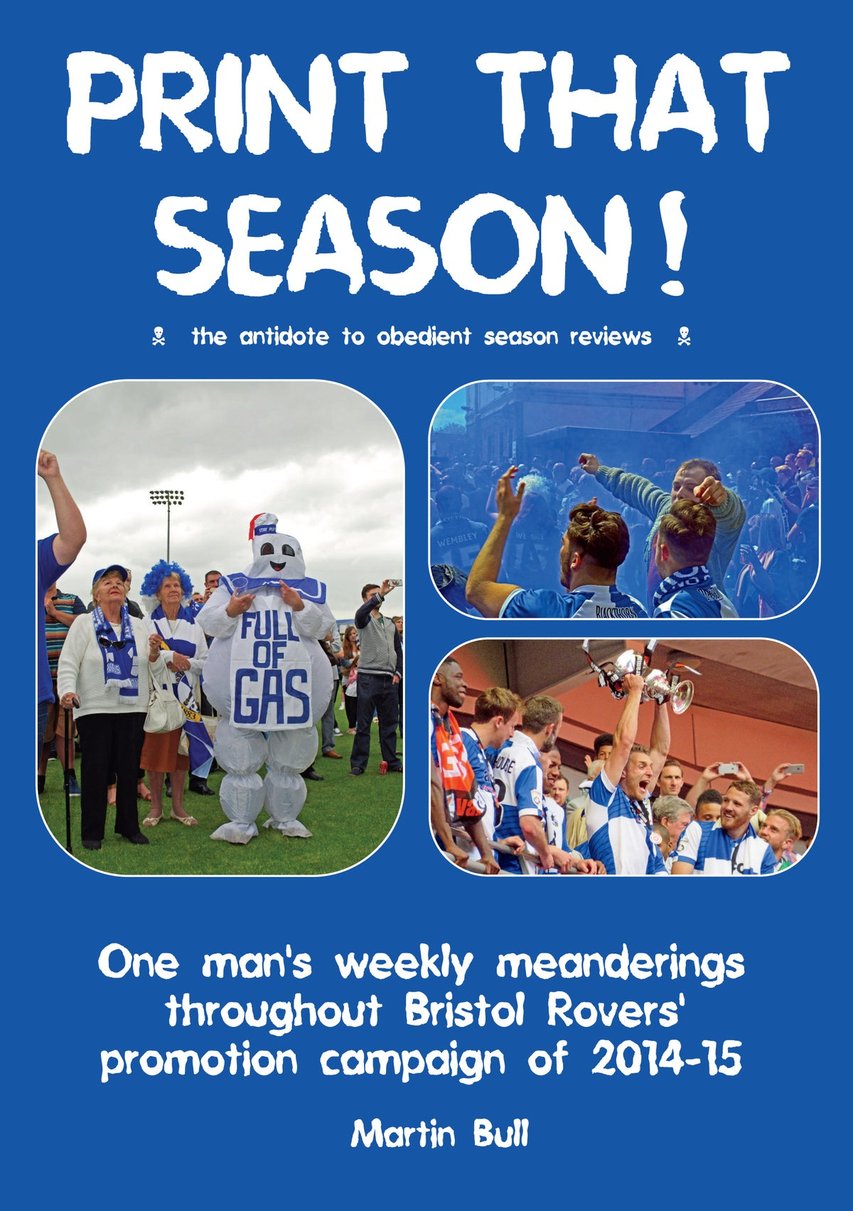 Image of Print That Season! [2014/15 season] - Signed Limited Edition Bristol Rovers book - FREE UK delivery