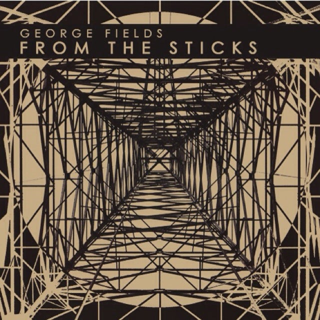 Image of George Fields - From The Sticks Vinyl