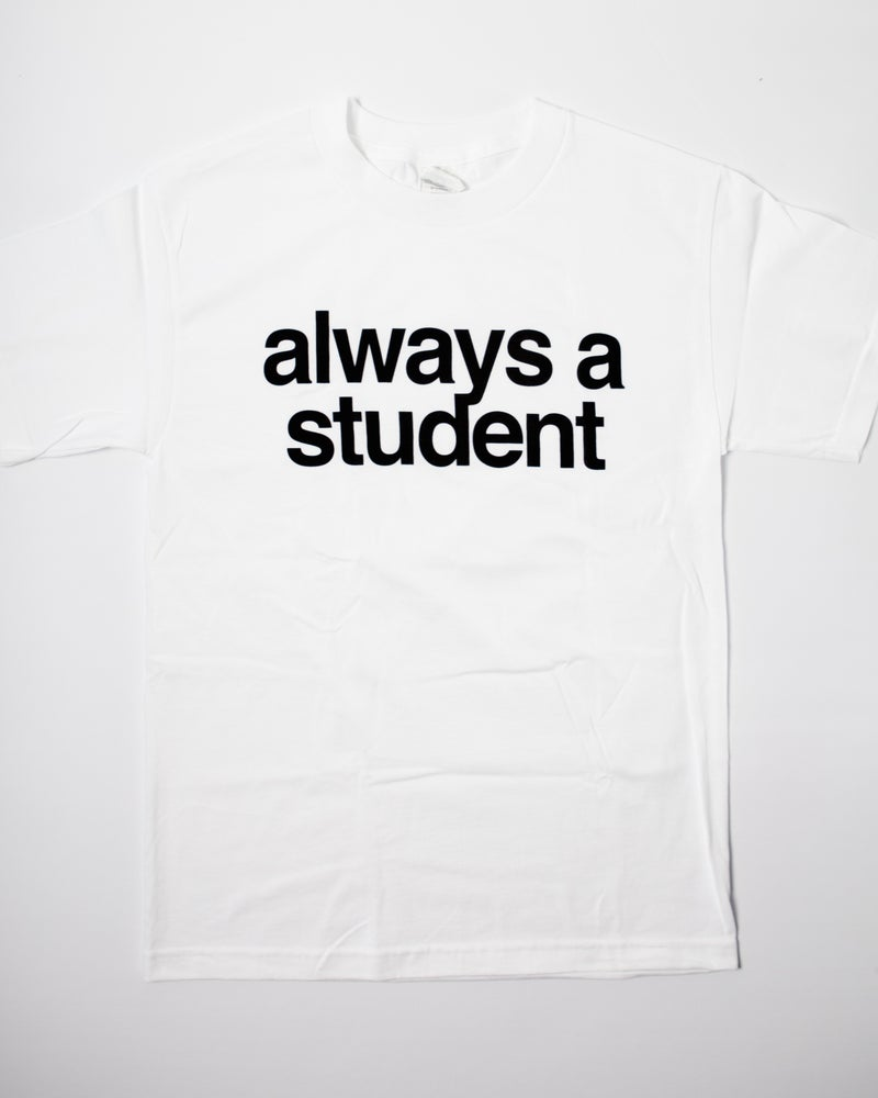 Image of Always A Student - White/Black