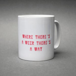 "Image of ""Where there's a Weir there's a Way"" Mug"