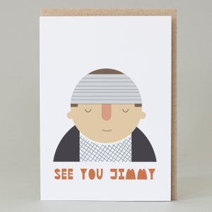 Image of 'See you Jimmy' Card