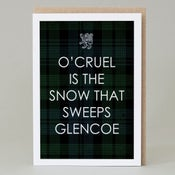 Image of Cruel is the snow that sweeps Glencoe (card)