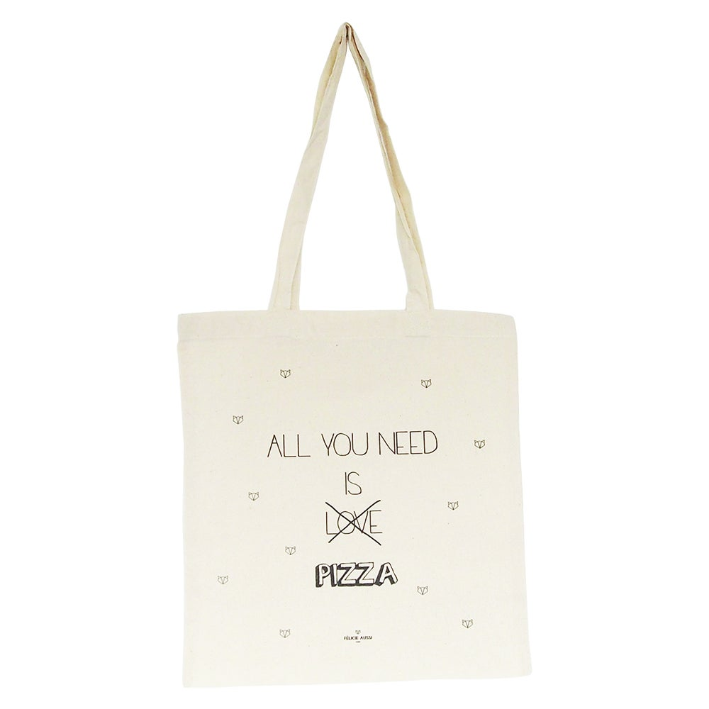 "Tote Bag ""All you need is pizza"" - FELICIE AUSSI"