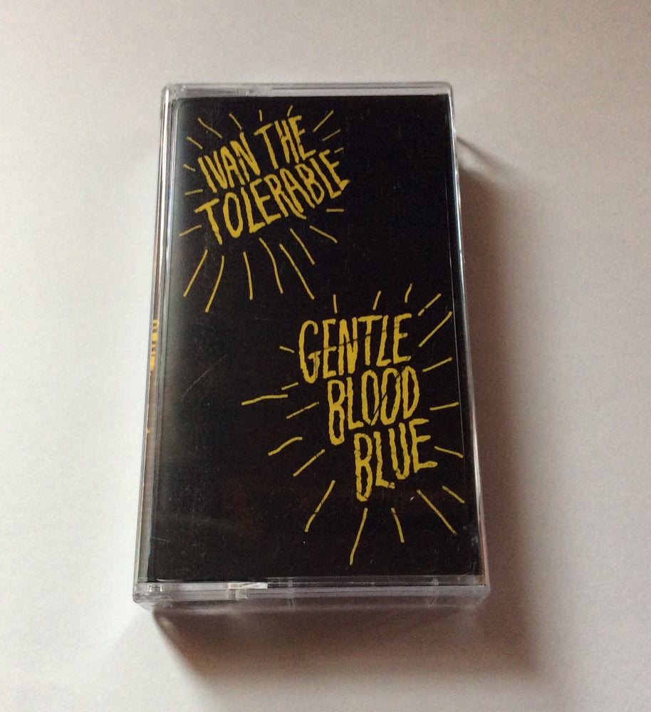 Image of Ivan the Tolerable - Gentle Blood Blue cassette