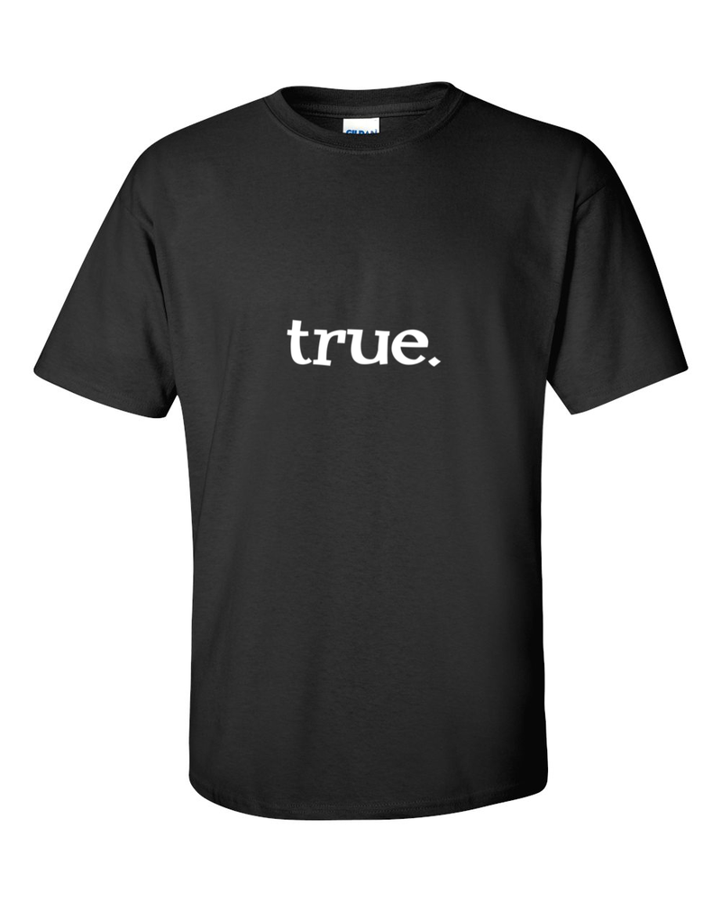 Image of true. Print Tee