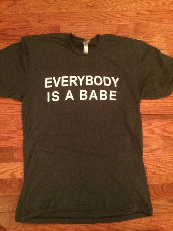 Image of EVERYBODY IS A BABE T-Shirt