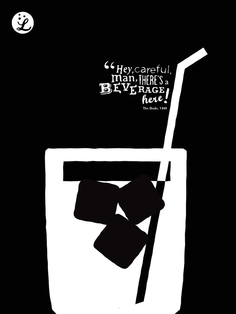 Image of Big Lebowski 'Beverage Here' (2013)