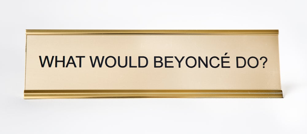 Image of What Would Beyonce Do? nameplate