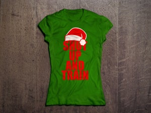Image of Womens Christmas Shut Up & Train Green/Red Tshirt