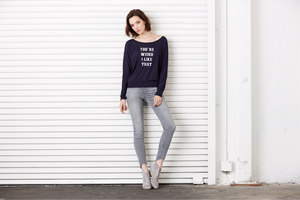 Image of YOU'RE WEIRD I LIKE THAT Flowy L/S