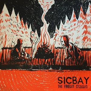 Image of Sicbay - The Firelit S'Coughs (LP)