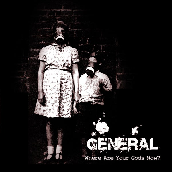 Image of GENERAL - Where are your Gods now ?
