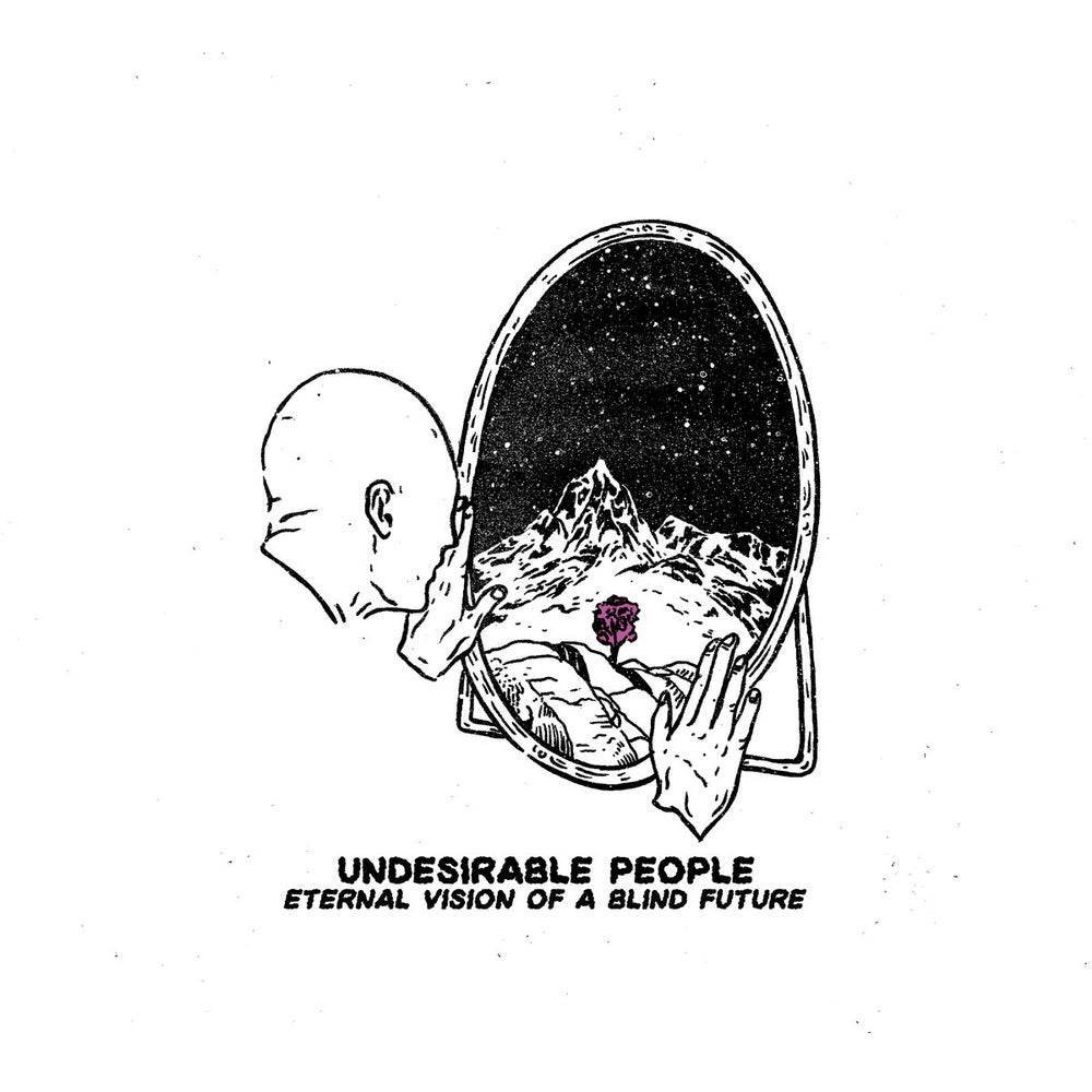 Image of Undesirable People - Eternal Vision Of A Blind Future LP