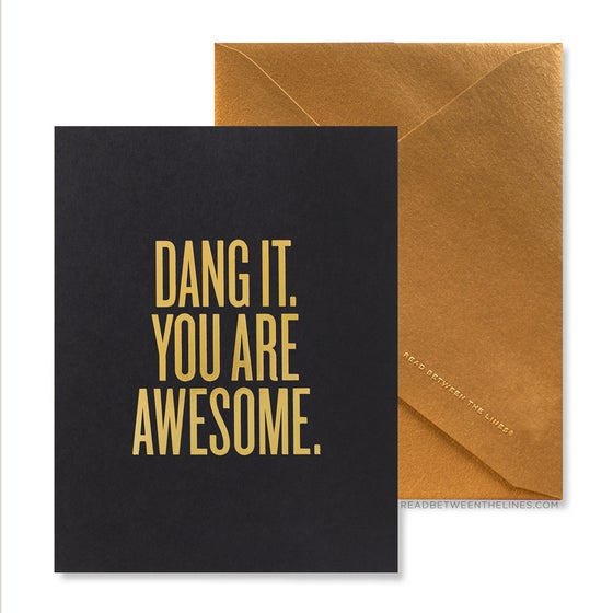 Image of DANG IT. YOU ARE AWESOME. Card