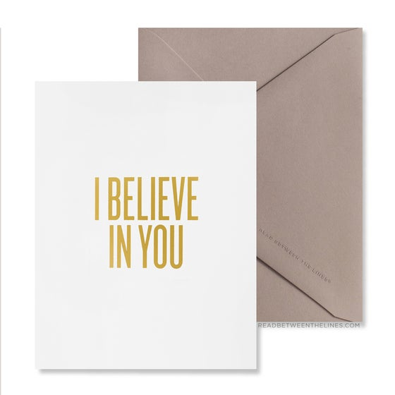 Image of I BELIEVE IN YOU Card