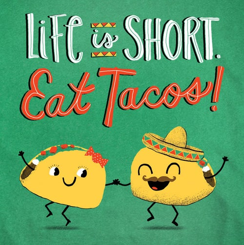 Image of Life Is Short. Eat Tacos! Toddler Tee/ Baby Bodysuit